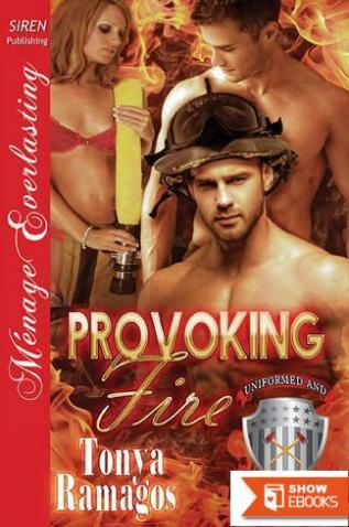Provoking Fire [Uniformed and Sizzling Hot 1] (Siren Publishing Menage Everlasting)